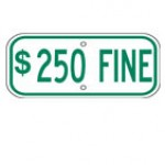 Traffic Sign Disabled $250 FINE GREEN