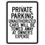 Traffic Sign PRIVATE PARKING UNAUTHORIZED CARS WILL BE TOWED