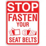 Traffic Sign STOP FASTEN YOUR SEAT BELTS